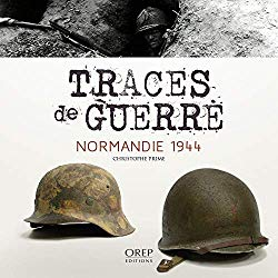 Couverture du livre Traces de guerre, Normandie 1944, OREP éditions