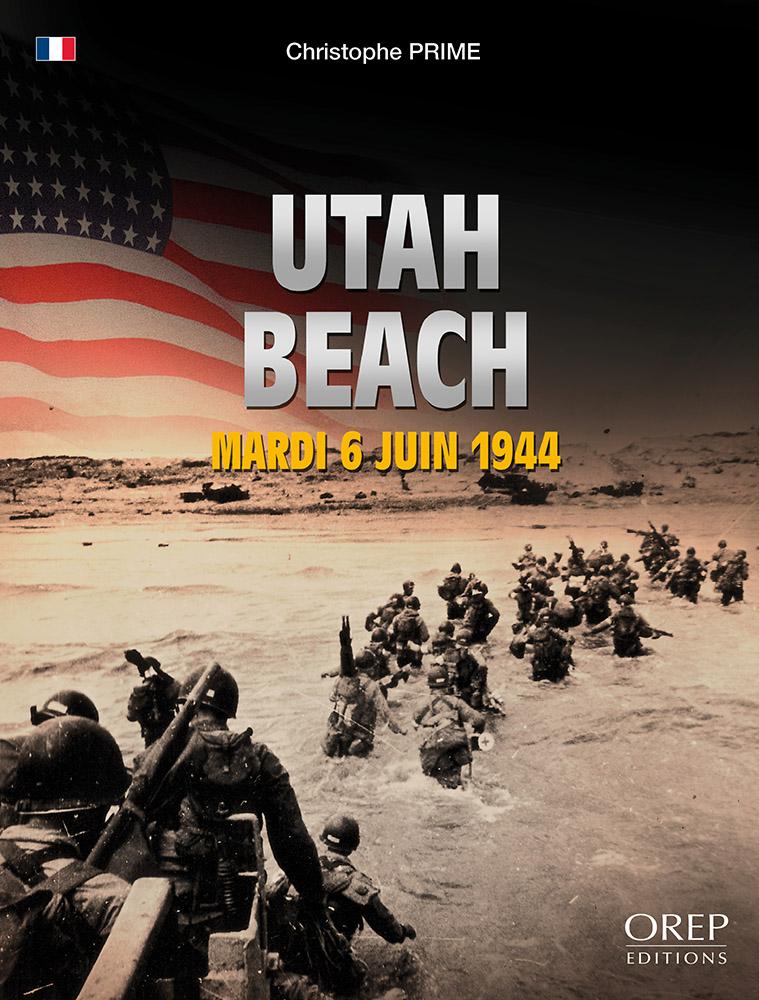 Couverture du livre Utah Beach Mardi 6 juin 1944, OREP éditions